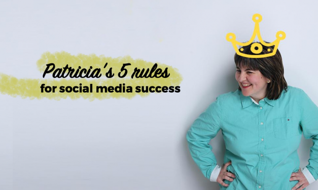 Patricia's 5 Simple Rules for Social Media Success